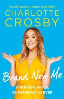 Brand New Me : More honest, heart-warming and hilarious antics from reality TV's biggest star, Paperback / softback Book