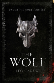 The Wolf (The UNDER THE NORTHERN SKY Series, Book 1), Paperback / softback Book