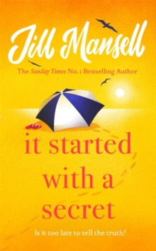 It Started with a Secret : The feel-good novel of the year, from the bestselling author of MAYBE THIS TIME, Hardback Book
