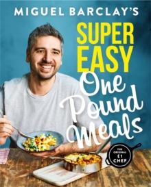 Miguel Barclay's Super Easy One Pound Meals, Paperback Book