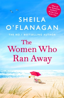 The Women Who Ran Away : Escape the lockdown blues with the number one bestseller!