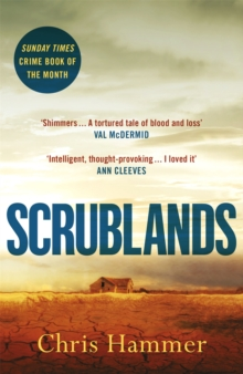 Scrublands : The stunning, Sunday Times Crime Book of the Year 2019