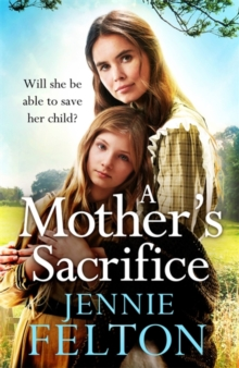 A Mother's Sacrifice : The most moving and page-turning saga you'll read this year