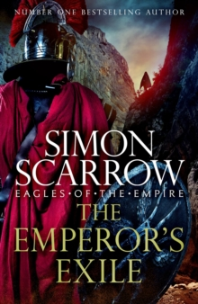 The Emperor's Exile (Eagles of the Empire 19) : The thrilling Sunday Times bestseller