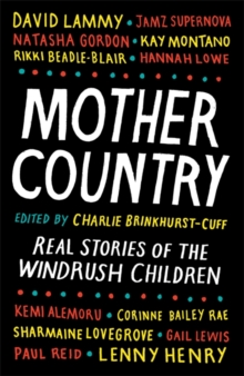 Mother Country : Real Stories of the Windrush Children, Hardback Book