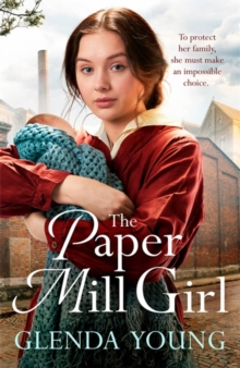 The Paper Mill Girl : An emotionally gripping family saga of triumph in adversity