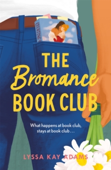The Bromance Book Club : The utterly charming new rom-com that readers are raving about!