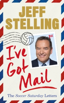 I've Got Mail : The Soccer Saturday Letters, Hardback Book