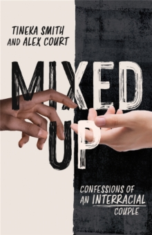 Mixed Up : Confessions of an Interracial Couple, Paperback / softback Book