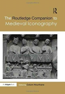 The Routledge Companion to Medieval Iconography, Hardback Book