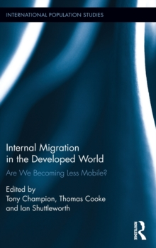 Internal Migration in the Developed World : Are we becoming less mobile?, Hardback Book