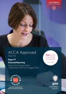 ACCA F7 Financial Reporting : Study Text, Paperback Book