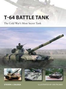 T-64 Battle Tank : The Cold War's Most Secret Tank, Paperback Book