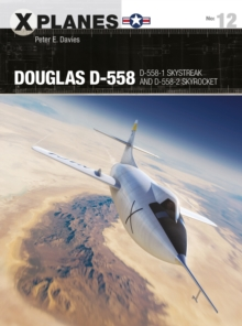 Douglas D-558 : D-558-1 Skystreak and D-558-2 Skyrocket, Paperback / softback Book