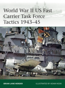 World War II US Fast Carrier Task Force Tactics 1943-45, Paperback / softback Book