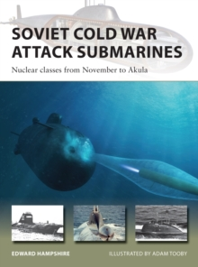 Soviet Cold War Attack Submarines : Nuclear classes from November to Akula