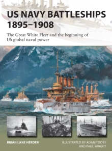 US Navy Battleships 1895-1908 : The Great White Fleet and the beginning of US global naval power