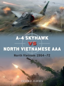 A-4 Skyhawk vs North Vietnamese AAA : North Vietnam 1964-72