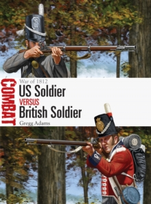 US Soldier vs British Soldier : War of 1812