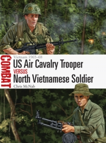 US Air Cavalry Trooper vs North Vietnamese Soldier : Vietnam 1965-68