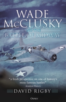 Wade McClusky and the Battle of Midway, Paperback / softback Book