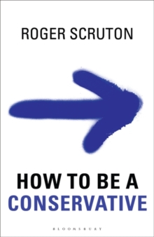 How to be a Conservative, Hardback Book