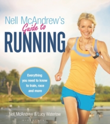 Nell McAndrew's Guide to Running : Everything You Need to Know to Train, Race and More, Paperback Book