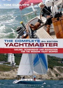 The Complete Yachtmaster : 8th edition, Hardback Book
