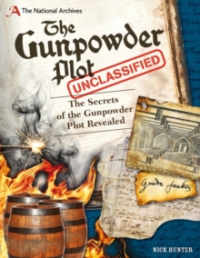 The National Archives: The Gunpowder Plot Unclassified, Hardback Book