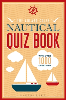 The Adlard Coles Nautical Quiz Book : With 1,000 Questions, Paperback Book