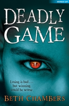 Deadly Game : Losing is Bad... but Winning Could be Worse, Paperback Book
