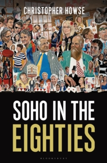 Soho in the Eighties, Hardback Book