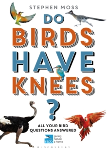 Do Birds Have Knees? : All Your Bird Questions Answered, Paperback Book