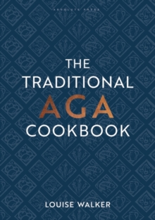 The Traditional Aga Cookbook : Recipes for your home, Hardback Book