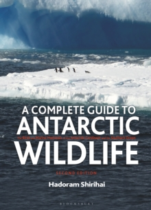 A Complete Guide to Antarctic Wildlife, Hardback Book