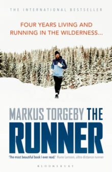 The Runner : Four Years Living and Running in the Wilderness