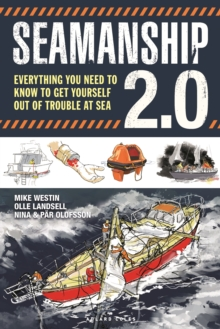 Seamanship 2.0 : Everything you need to know to get yourself out of trouble at sea, Paperback / softback Book