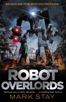 Robot Overlords : A thrilling teen survival adventure in a world invaded by robots, Paperback Book