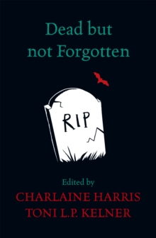 Dead but Not Forgotten : Stories from the World of Sookie Stackhouse, Paperback Book