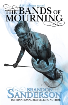 The Bands of Mourning : A Mistborn Novel, Hardback Book