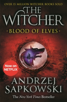 Blood of Elves : Witcher 1 - Now a major Netflix show, Paperback / softback Book