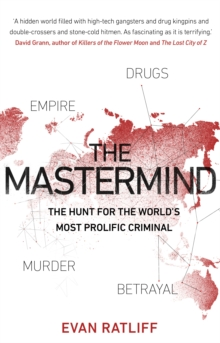 The Mastermind : The hunt for the World's most prolific criminal, EPUB eBook