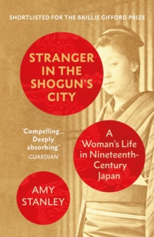 Stranger in the Shogun's City : A Woman s Life in Nineteenth-Century Japan, EPUB eBook