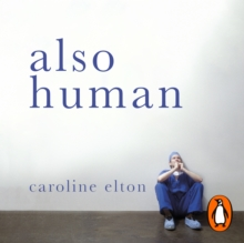 Also Human : The Inner Lives of Doctors, eAudiobook MP3 eaudioBook