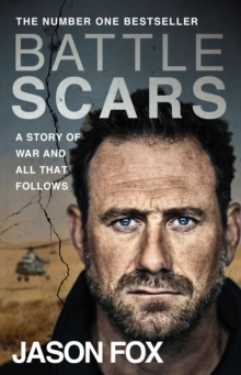 Battle Scars : A Story of War and All That Follows, EPUB eBook