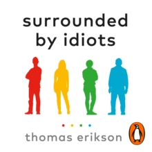 Surrounded by Idiots : The Four Types of Human Behaviour (or, How to Understand Those Who Cannot Be Understood), eAudiobook MP3 eaudioBook