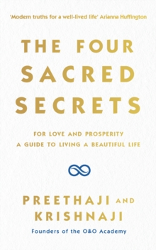 The Four Sacred Secrets : For Love and Prosperity, A Guide to Living a Beautiful Life, EPUB eBook