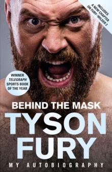 Behind the Mask : My Autobiography   Winner of the 2020 Sports Book of the Year