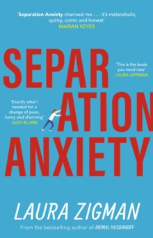Separation Anxiety : The life-affirming novel full of heart and humour from the bestselling author of Animal Husbandry