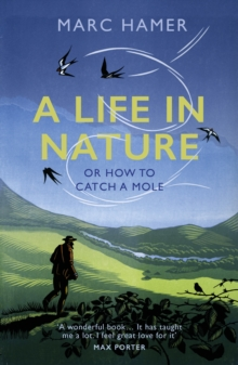 A Life in Nature : Or How to Catch a Mole